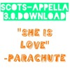 She Is Love - Parachute Cover; Scots-Appella