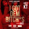 Lady V X KT - I Got Dem Bxtches (Prod By. Jace)