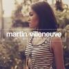 Martin Villeneuve - You Give Me Love (Original Mix)