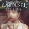 Melanie Martinez - Carousel (KXA Remix) *NOW ON TRAP NATION*