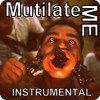 Mutilate Me (Rap Instrumental)