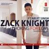 Looking For Love - Zack Knight, Arijit Singh