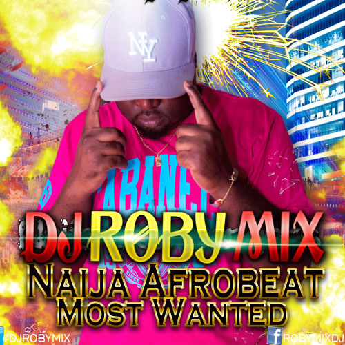 NAIJA AFROBEAT MOST WANTED |2015| DJ ROBYMIX by ☊Deejay RobyMix