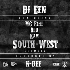 "DJ EFN feat. MC Eiht, Blu, Kam - ""South-West"" (K-Def Remix)"
