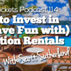 BP Podcast 114: How To Invest In (& Have Fun With) Vacation Rentals With Scott Sutherland