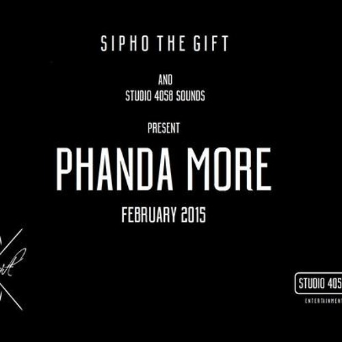 Phanda More (Prod. Sipho The Gift) [Clean]