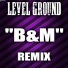 B&M Remix