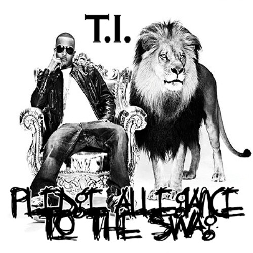 T I Feat Rick Ross - Pledge Allegiance To The Swag by Collin