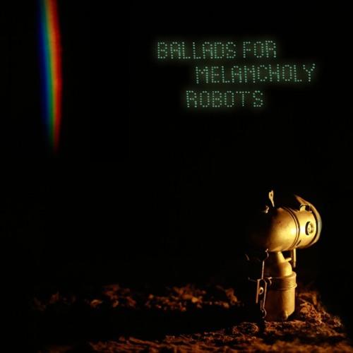 Ballads For Melancholy Robots Teaser