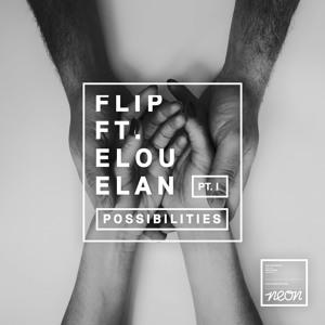 FLIP Feat. ELOU ELAN - Possibilities -  Remix -