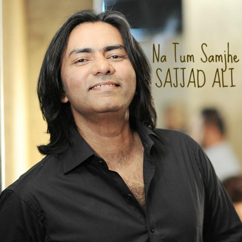 Na Tum Samjhe By Sajjad Ali