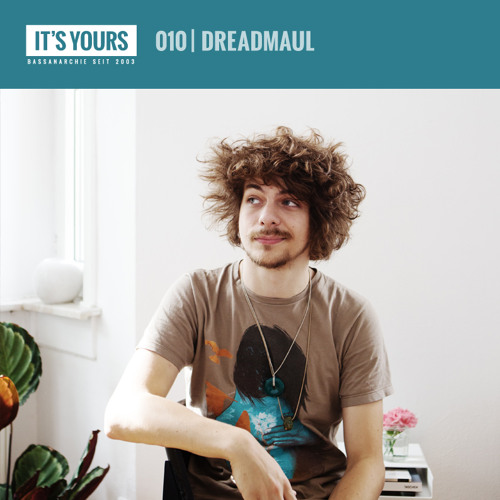 IT'S YOURS Exclusive Mix 010 | dreadmaul