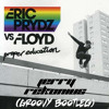 Eric Prydz vs Pink Floyd - Proper Education (Jerry Rekonius Groovy Bootleg) FREE DOWNLOAD
