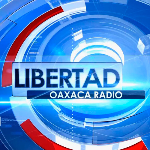 Corte informativo con Carina García en Libertad - Oaxaca.info #RadioLibertadOaxaca