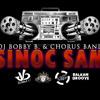 SINOC SAM (DJ BOBBY B. & CHORUS BAND Club Village RMX 105)
