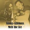Athmoss & Slinky - Melt the ice