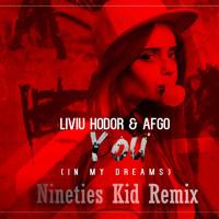 Liviu Hodor, Afgo - You (Nineties Kid Remix)