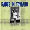 Babes In Toyland - Spit To See The Shine