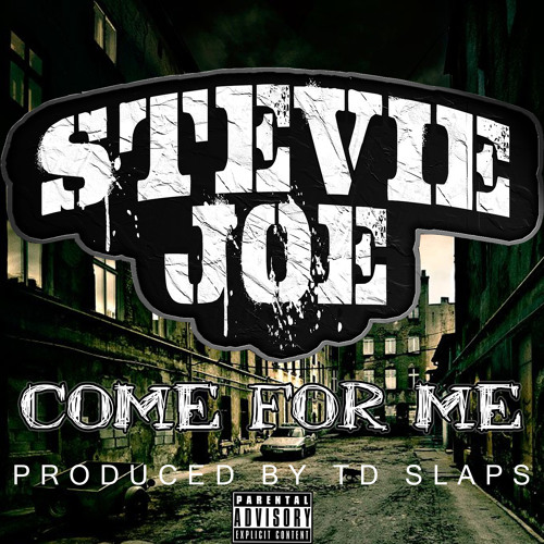 Stevie Joe - Come For Me (Produced by TD Slaps) [Thizzler.com Exclusive]
