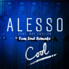 Alesso - Cool Feat. Roy English (Tom Lind Remake)