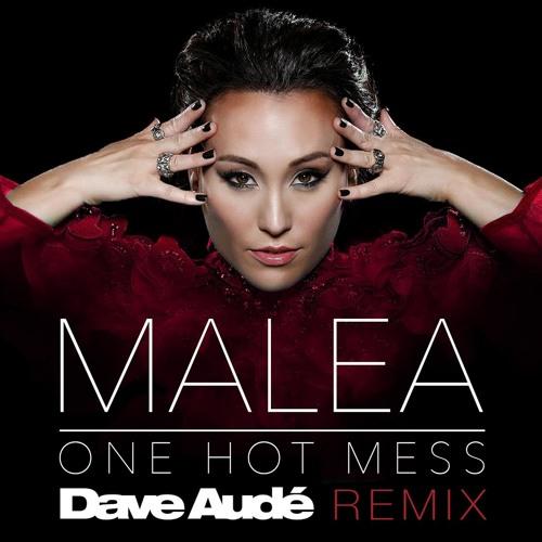 "Malea ""One Hot Mess"" (Dave Aude Future House Radio)"