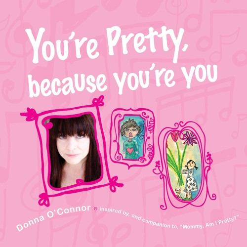 You're Pretty, because you're you