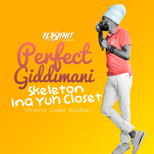 Perfect Giddimani - Skeleton Ina Yuh Closet - Flash Hit Records