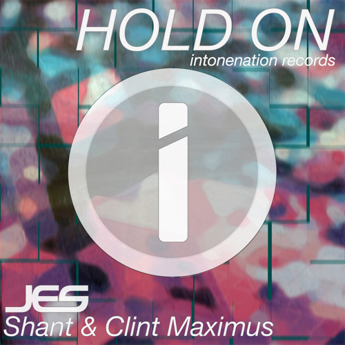 JES, Shant & Clint Maximus - Hold On (Original Mix - Teaser Edit)