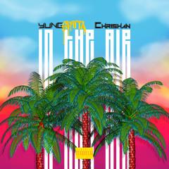 Yung Spitta - In The Air - feat - Chrishan