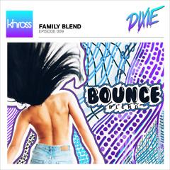 Khross pres. Family Blend 009 (Dixie's 'Bounce' Blend)