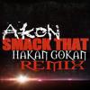 Akon - Smack That (Hakan Gökan Remix)