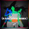 Avicii - The Nights (RAG3^FACE REMIX)