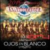Ya Te Perdi La Fe - La Arrolladora Banda El Limon Album Ojos En Blanco 2015 By Dj Iory