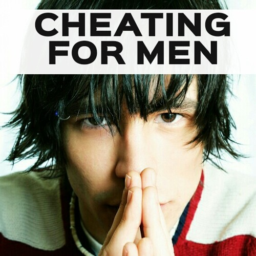 CHEATING FOR MEN