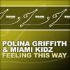 Polina Griffith & Miami Kidz - Feeling This Way