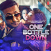 One Bottle Down - Yo Yo Honey Singh - New Song 2015