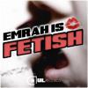 Emrah Is - Fetish