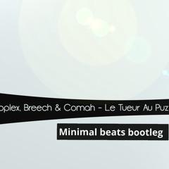 Droplex, Breech & Comah - Le Tueur Au Puzzle, (Bootleg Minimal Beats)Free