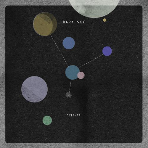 """Dark Sky """"Voyages"""""""
