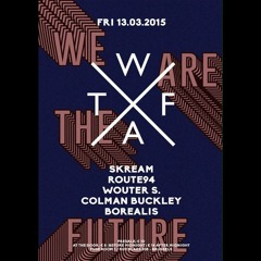 Wouter S We Are The Future @ FUSE Brussels 13 - 03 - 2015