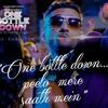 One Bottle Down - Yo Yo Honey Singh (Full Song)