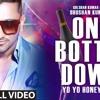 One Bottle Down Official YoYo Honey Singh