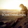 Kav Verhouzer & Gathier - Something Real (Radio Edit)