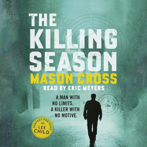 THE KILLING SEASON by Mason Cross, read by Eric Meyers