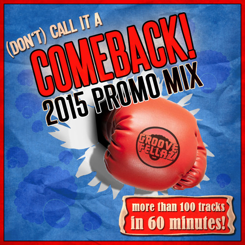 (Don't) Call It A Comeback [2015 Promo Mix]