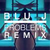 FRANKIE - Problems Problems (BLU J Remix)