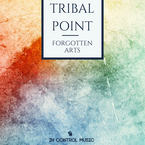 Tribal Point - Forgotten Arts (Myk Bee Remix)