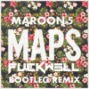 Maps (Fuckwell Bootleg Remix)FULL DOWNLOAD