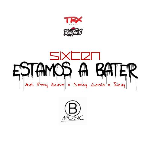 Estamos A Bater (Feat. Rony Bravo X Dey - Z X Sizay)