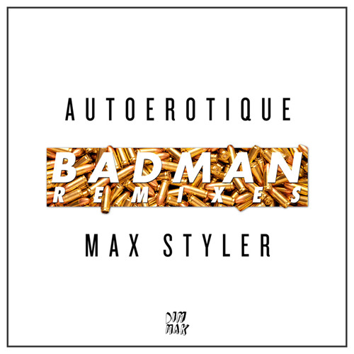Download Autoerotique & Max Styler - Badman (Torro Torro Remix) [Thissongissick.com Premiere]